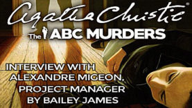 Interview with Agatha Christie: The ABC Murders Project Manager Alexandre Migeon