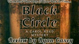Throwback Thursday: Black Circle: A Carol Reed Mystery