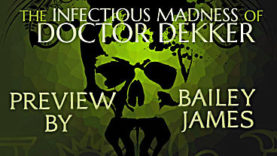 The Infectious Madness of Doctor Dekker Preview