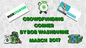 Crowdfunding Corner - March 2017