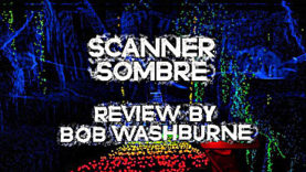 Scanner Sombre Review