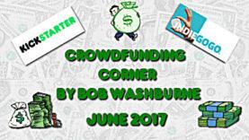 Crowdfunding Corner - June 2017