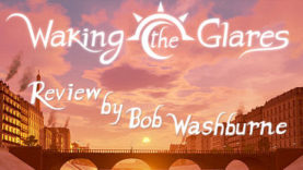 Waking the Glares Review