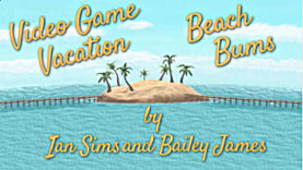 Video Game Vacation: Beach Bums