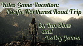 Video Game Vacation: Pacific Northwest Road Trip