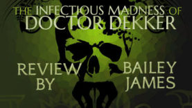 The Infectious Madness of Doctor Dekker Review