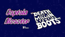 Captain Disaster in: Death Has a Million Stomping Boots Has Been Released
