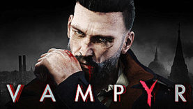 "Feel the Bite of ""DONTNOD Presents Vampyr""...a Webseries"