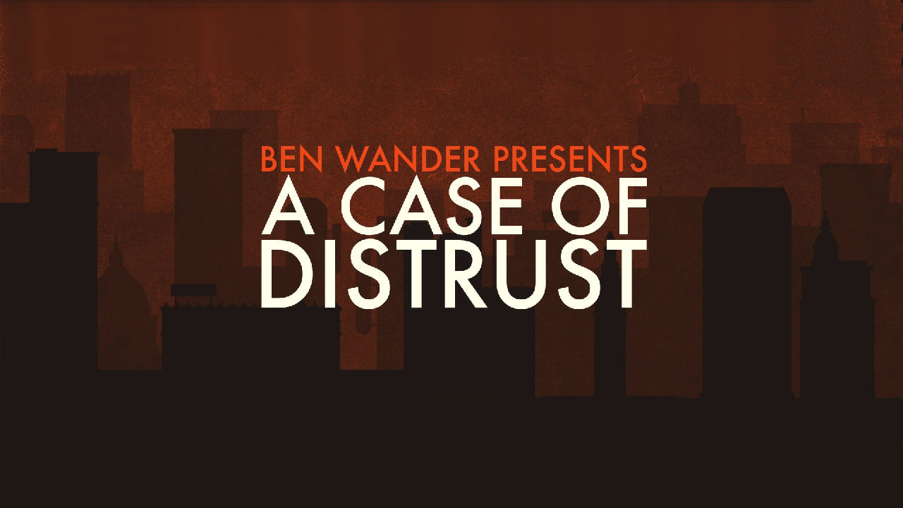 A Case Of Distrust Review
