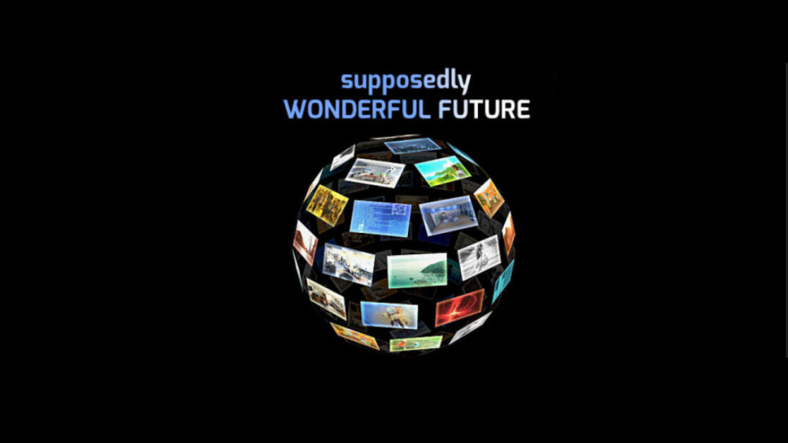 Supposedly Wonderful Future Turns Out Not to be So Wonderful