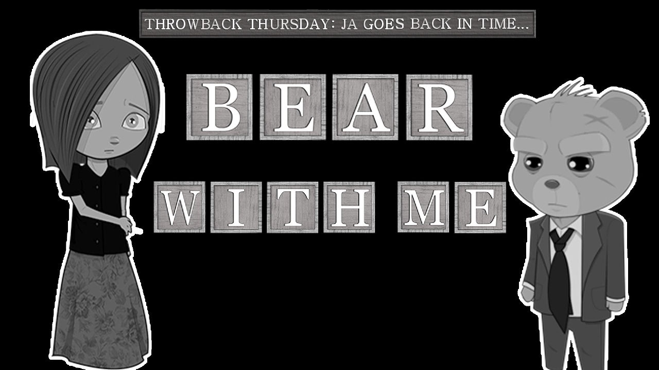 Throwback Thursday: Bear With Me - Episode 1 Review