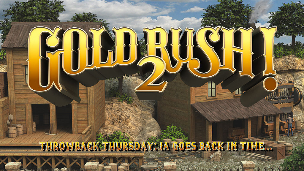 Throwback Thursday - Gold Rush! 2 Review