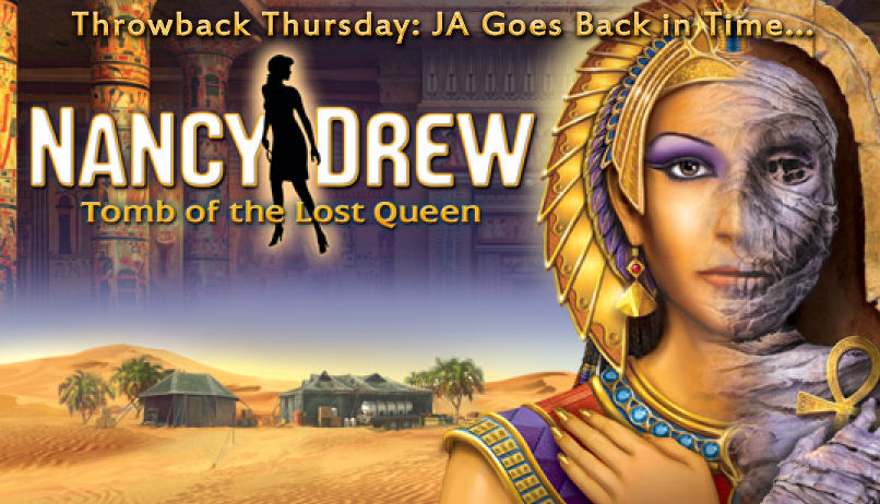 Throwback Thursday - Nancy Drew: Tomb of the Lost Queen