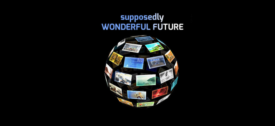 Supposedly Wonderful Future Review