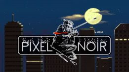 At Long Last, Pixel Noir Hits Early Access