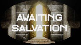 Awaiting Salvation Review